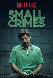 Download Small Crimes (2017)
