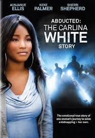 Abducted: The Carlina White Story (TV 2012)