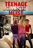 Teenage Bank Heist (TV 2012)