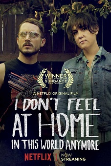 I Don't Feel At Home In This World Anymore (2017)