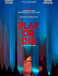 Play or Die (2019 download